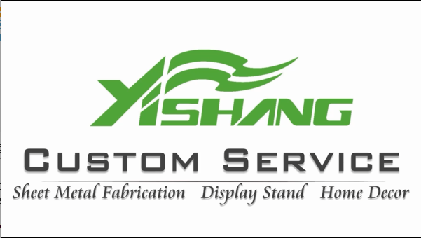 Custom Service of Sheet Metal Fabrication, Display Stand and Home Decors - YISHANG